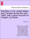 Rambles In The United States And Canada During The Year 1845 With A Short Account Of Oregon By Rubio