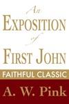 An Exposition Of First John