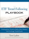 The ETF Trend Following Playbook Profiting From Trends In Bull Or Bear Markets With Exchange Traded Funds