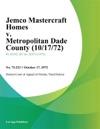 Jemco Mastercraft Homes V Metropolitan Dade County