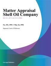 Matter Appraisal Shell Oil Company