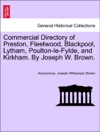 Commercial Directory Of Preston Fleetwood Blackpool Lytham Poulton-le-Fylde And Kirkham By Joseph W Brown