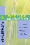 The Wiersbe Bible Study Series RuthEsther
