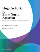 Hugh Schurtz v. Bmw North America