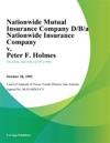 Nationwide Mutual Insurance Company DBA Nationwide Insurance Company V Peter F Holmes