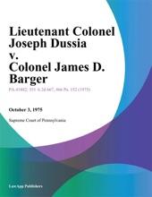 Lieutenant Colonel Joseph Dussia v. Colonel James D. Barger