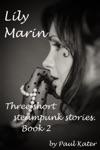 Lily Marin - Three Short Steampunk Stories
