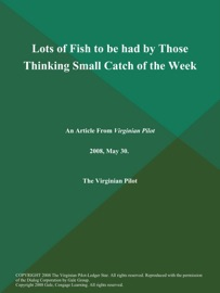 LOTS OF FISH TO BE HAD BY THOSE THINKING SMALL CATCH OF THE WEEK