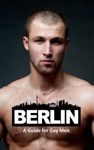 Berlin A Guide For Gay Men