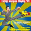 Energy Vampire Slaying 101