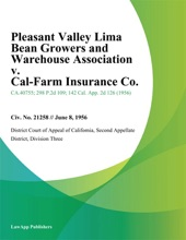 Pleasant Valley Lima Bean Growers And Warehouse Association V. Cal-Farm Insurance Co.