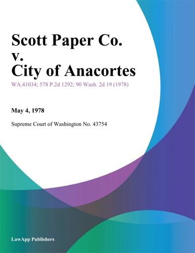 Supreme Court of Washington - Scott Paper Co. V. City Of Anacortes