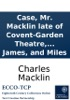 Case, Mr. Macklin Late Of Covent-Garden Theatre, Against Mess. Clarke, Aldys, Lee, James, And Miles