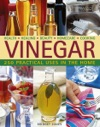 Vinegar 250 Practical Uses In The Home