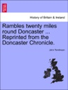 Rambles Twenty Miles Round Doncaster  Reprinted From The Doncaster Chronicle