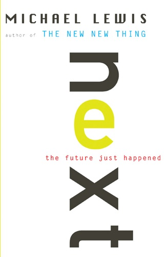 Michael Lewis - Next: The Future Just Happened