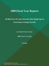 2008 Fiscal Year Reports: All Bad News It's Sad When The Only Bright Spot Is Foreclosure Listings Growth