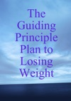 The Guiding Principle Plan To Losing Weight