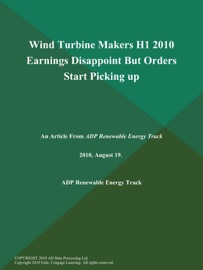 Wind Turbine Makers H1 2010 Earnings Disappoint But Orders Start Picking Up