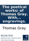 The Poetical Works Of Thomas Gray With The Life Of The Author Cookes Edition Embellished With Superb Engravings