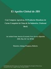El Apetito Global De JBS: Con Compras Agresivas, El Productor Brasileno De Carne Conquisto La Cima De Su Industria (National Beef)
