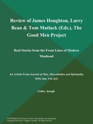 Review of James Houghton, Larry Bean & Tom Matlack (Eds.), The Good Men Project: Real Stories from the Front Lines of Modern Manhood image