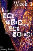 The Get More Sex, Get Better Sex Course - Week 1