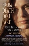 From Death Do I Part How I Freed Myself From Addiction