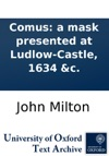 Comus A Mask Presented At Ludlow-Castle 1634 C