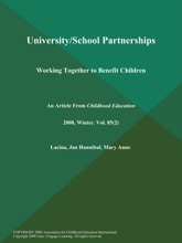 University/School Partnerships: Working Together to Benefit Children