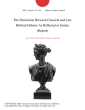 The Distinction Between Classical And Late Biblical Hebrew As Reflected In Syntax (Report)