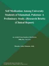 Self Medication Among University Students Of Islamabad, Pakistan--a Preliminary Study (Research Briefs) (Clinical Report)