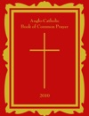 Anglo-Catholic Book Of Common Prayer