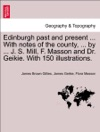 Edinburgh Past And Present  With Notes Of The County  By  J S Mill F Masson And Dr Geikie With 150 Illustrations