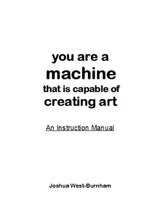 You Are A Machine That Is Capable Of Creating Art