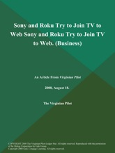 Sony and Roku Try to Join TV to Web Sony and Roku Try to Join TV to Web (Business)