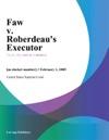 Faw V Roberdeaus Executor