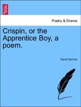 Crispin, or the Apprentice Boy, a poem.