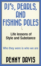 Pj S Pearls And Fishing Poles Life Lessons Of Style And Substance