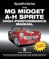 The MG Midget  Austin-Healey Sprite High Performance Manual