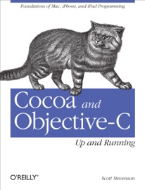 Cocoa and Objective-C: Up and Running - Scott Stevenson