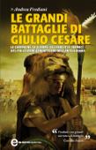 Le grandi battaglie di Giulio Cesare