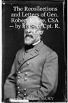 The Recollections And Letters Of Gen Robert E Lee Csa