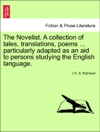The Novelist A Collection Of Tales Translations Poems  Particularly Adapted As An Aid To Persons Studying The English Language
