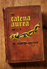 Catena Aurea Vol 1 4