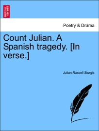 Count Julian A Spanish Tragedy In Verse