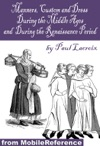 Manners Customs And Dress During The Middle Ages And During The Renaissance Period