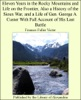 Eleven Years in the Rocky Mountains and Life on the Frontier, Also a History of the Sioux War, and a Life of Gen. George A. Custer with Full Account of His Last Battle
