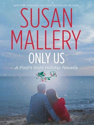Susan Mallery - Only Us: A Fool's Gold Holiday Novella