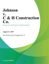 Johnson V. C & H Construction Co.